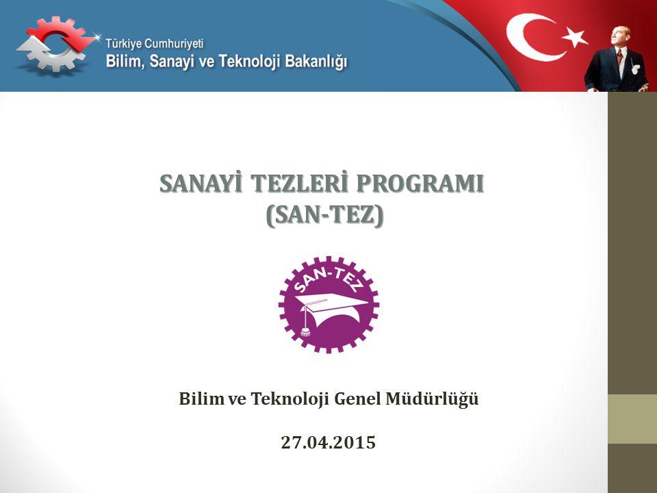SANAYİ TEZLERİ PROGRAMI (SAN-TEZ) Bilim ve Teknoloji Genel Müdürlüğü