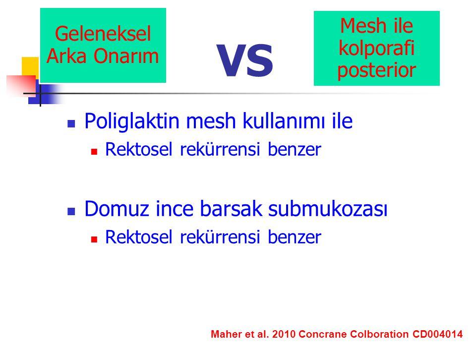 VS Poliglaktin mesh kullanımı ile Domuz ince barsak submukozası