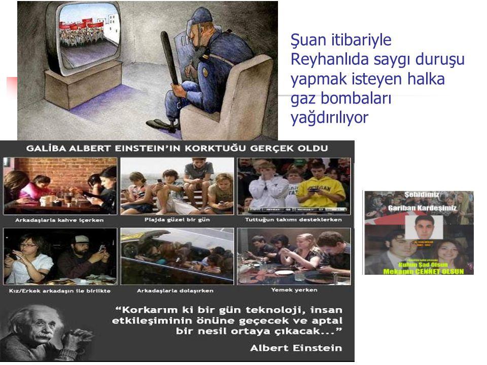 Şuan itibariyle Reyhanlıda saygı duruşu yapmak isteyen halka gaz bombaları yağdırılıyor