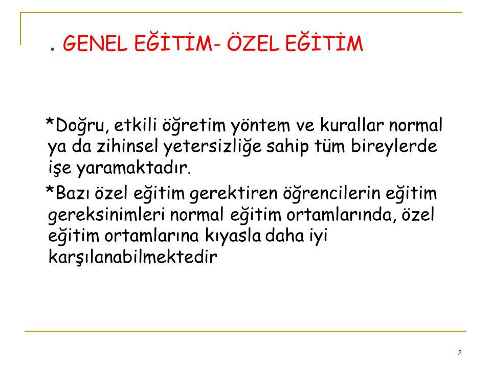 . GENEL EĞİTİM- ÖZEL EĞİTİM