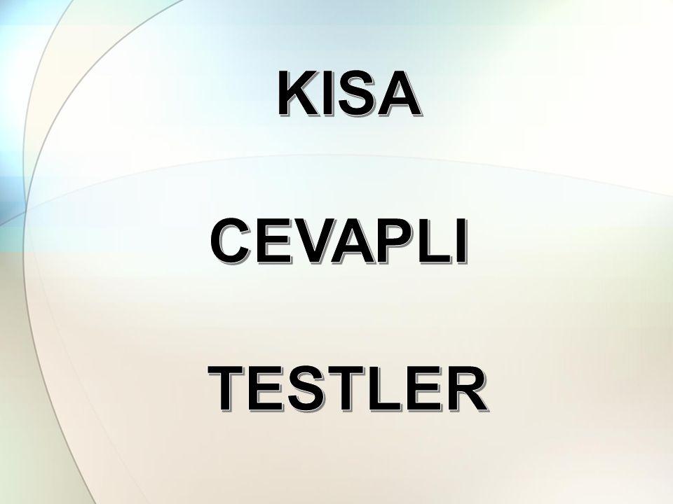KISA CEVAPLI TESTLER