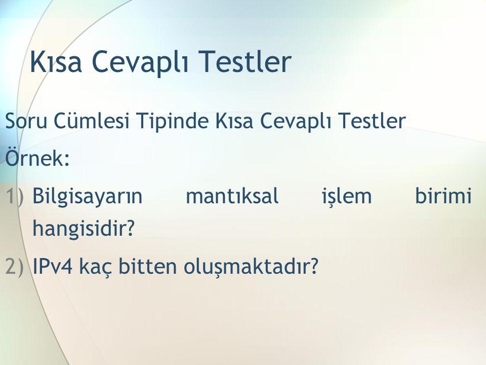 Kısa Cevaplı Testler Soru Cümlesi Tipinde Kısa Cevaplı Testler Örnek: