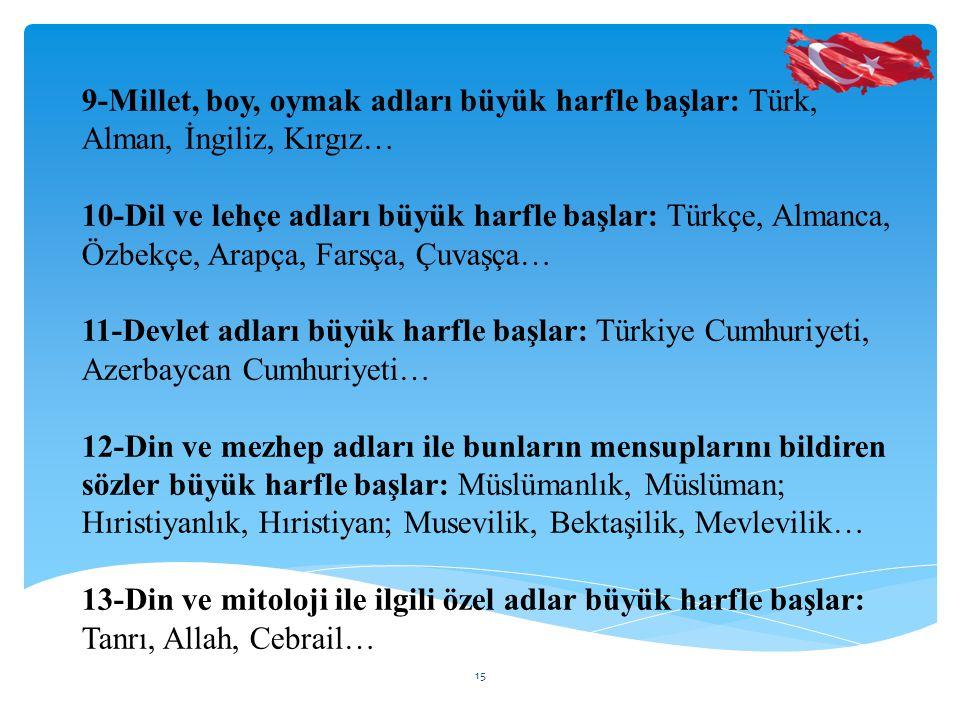 9-Millet, boy, oymak adları büyük harfle başlar: Türk, Alman, İngiliz, Kırgız…