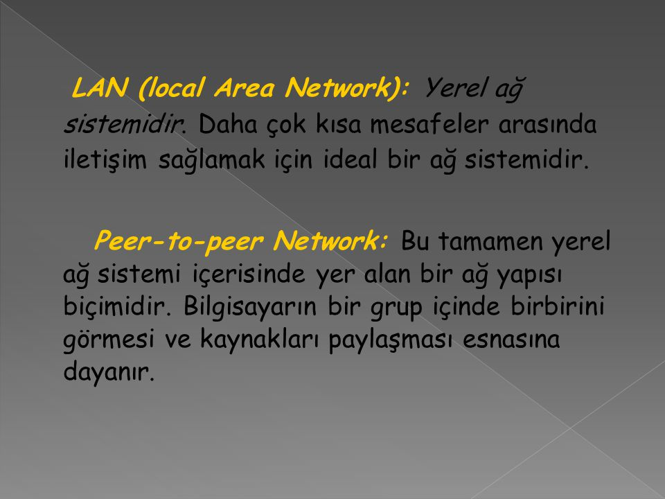 LAN (local Area Network): Yerel ağ sistemidir