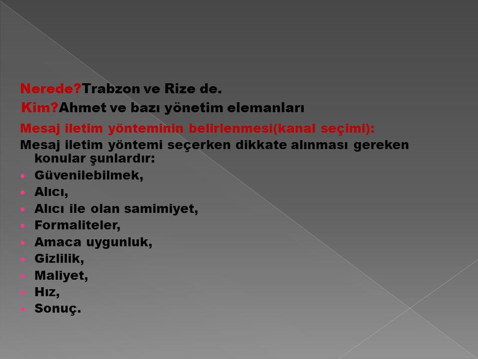 Nerede Trabzon ve Rize de. Kim Ahmet ve bazı yönetim elemanları
