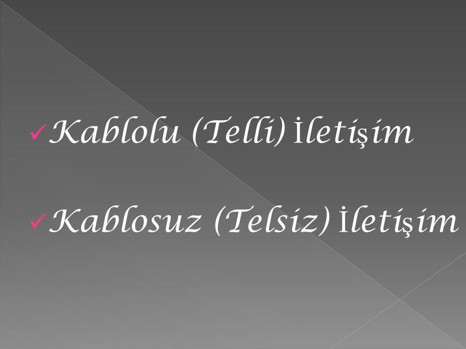 Kablolu (Telli) İletişim
