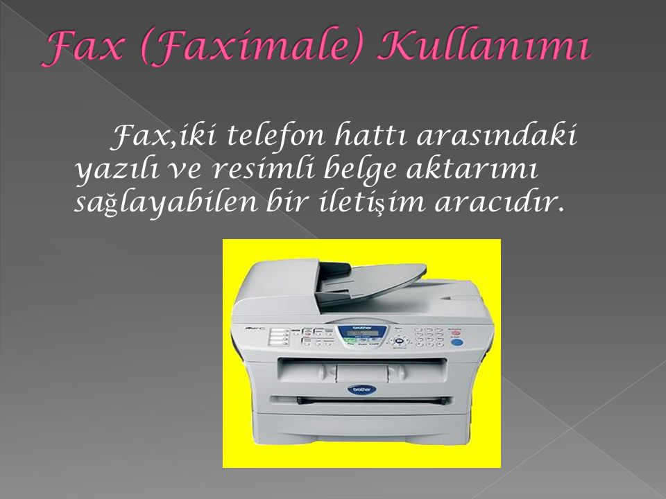 Fax (Faximale) Kullanımı