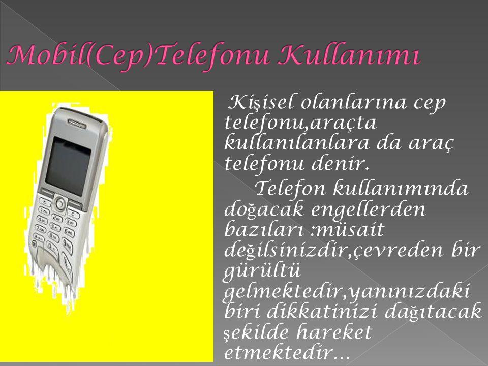 Mobil(Cep)Telefonu Kullanımı