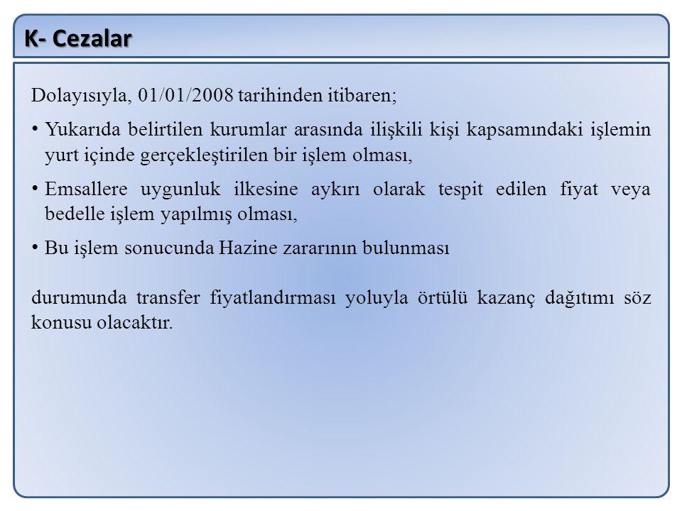 K- Cezalar Dolayısıyla, 01/01/2008 tarihinden itibaren;
