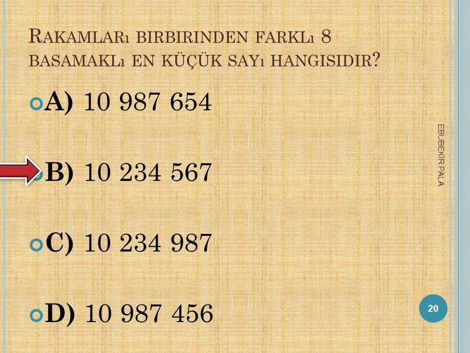 Rakamları birbirinden farklı 8 basamaklı en küçük sayı hangisidir