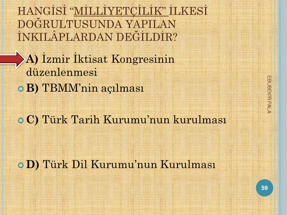 A) İzmir İktisat Kongresinin düzenlenmesi B) TBMM'nin açılması