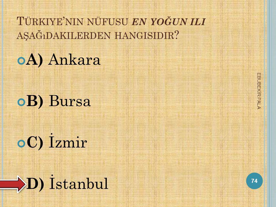 Türkiye'nin nüfusu en yoğun ili aşağıdakilerden hangisidir