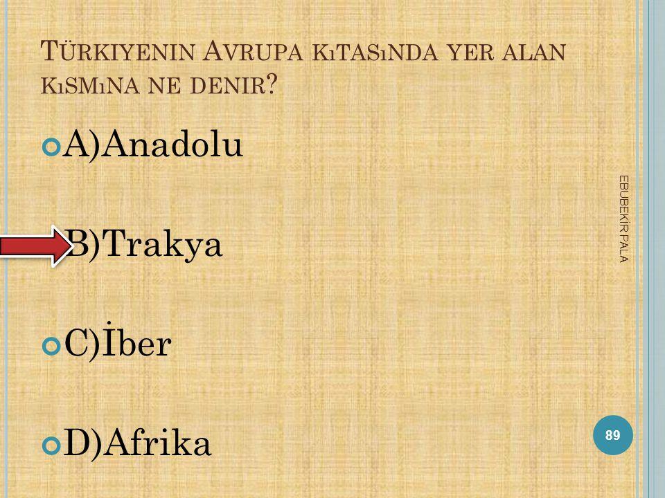 Türkiyenin Avrupa kıtasında yer alan kısmına ne denir