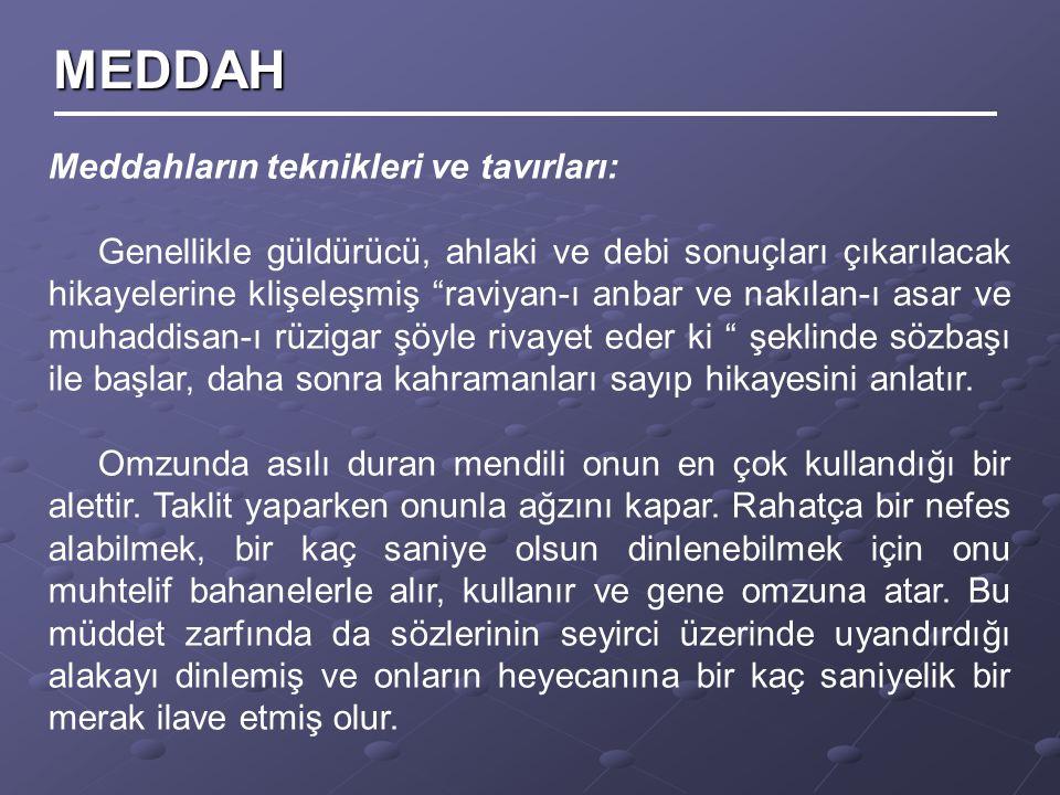 MEDDAH Meddahların teknikleri ve tavırları: