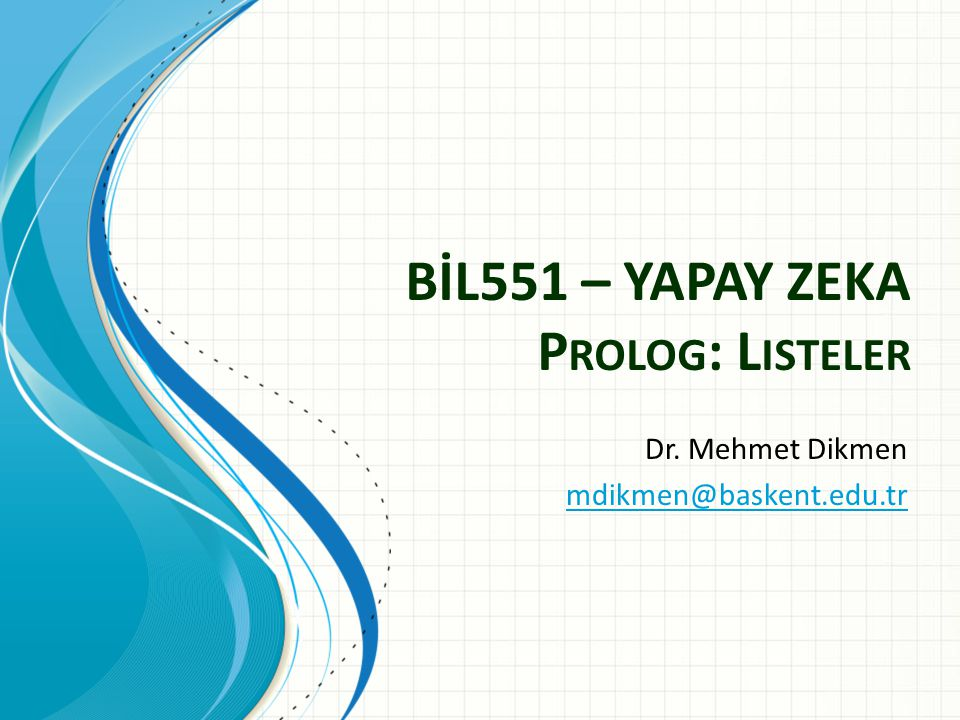 BİL551 – YAPAY ZEKA Prolog: Listeler