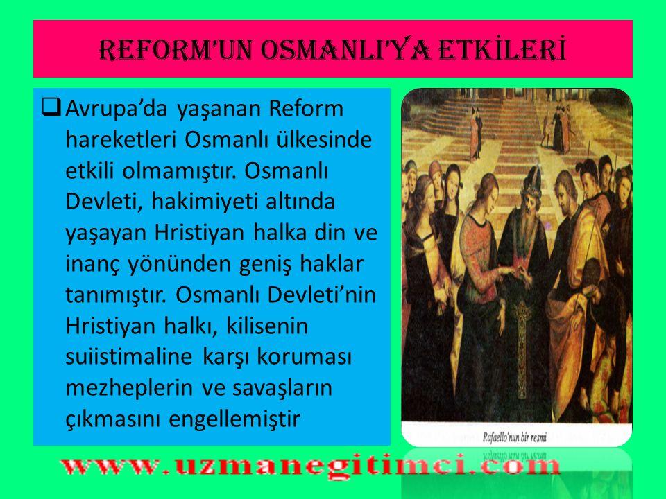 REFORM'UN OSMANLI'YA ETKİLERİ