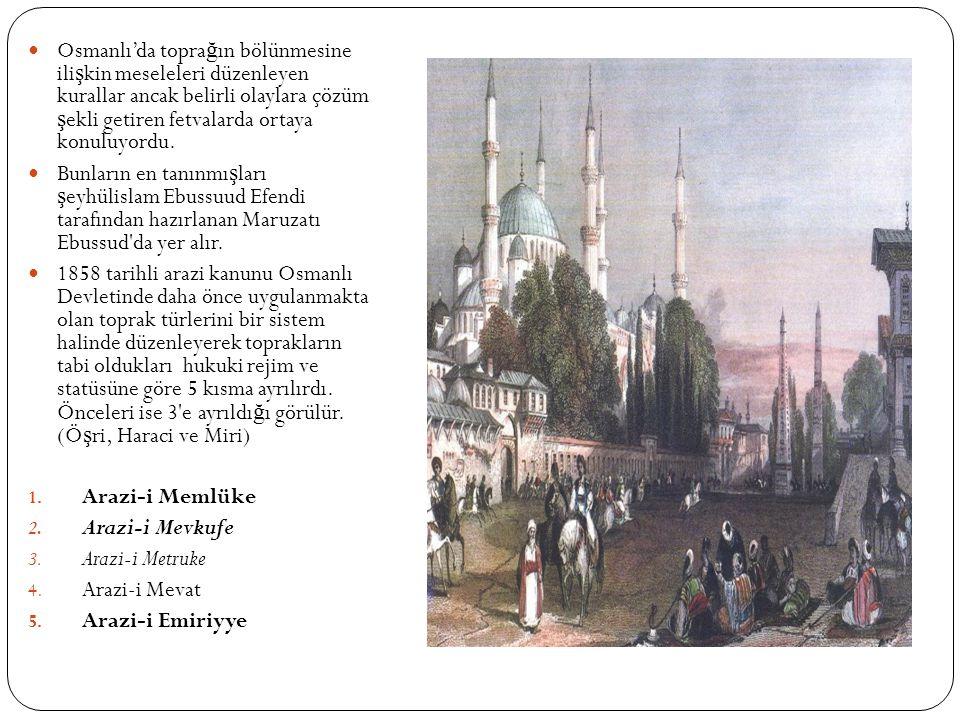 Osmanlı'da toprağın bölünmesine ilişkin meseleleri düzenleyen kurallar ancak belirli olaylara çözüm şekli getiren fetvalarda ortaya konuluyordu.