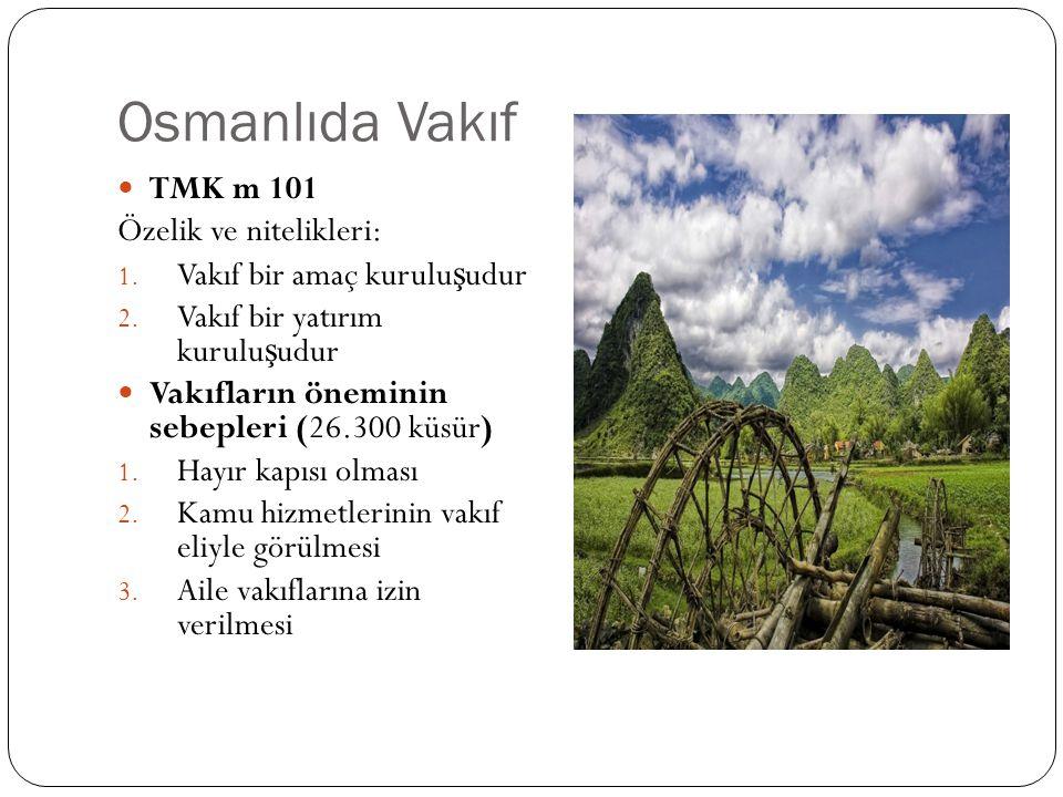 Osmanlıda Vakıf TMK m 101 Özelik ve nitelikleri:
