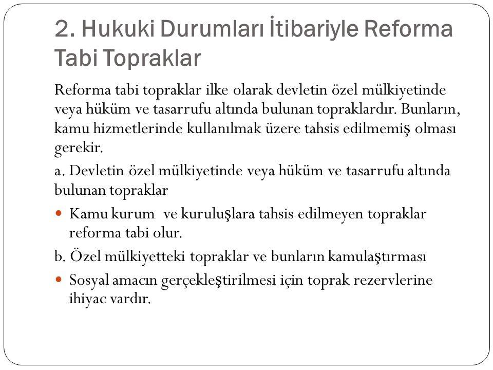 2. Hukuki Durumları İtibariyle Reforma Tabi Topraklar