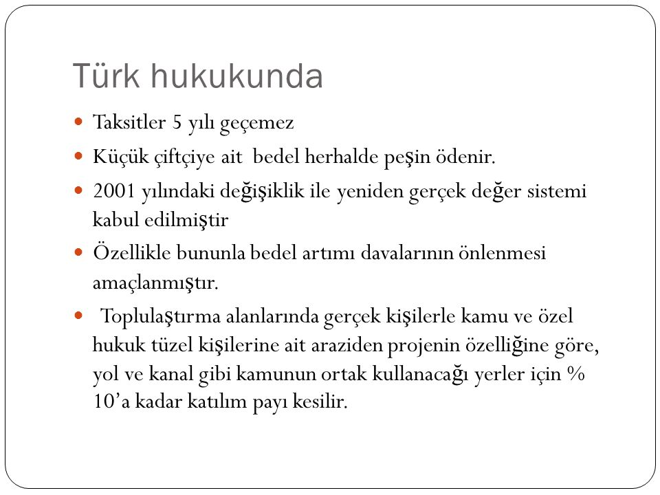 Türk hukukunda Taksitler 5 yılı geçemez