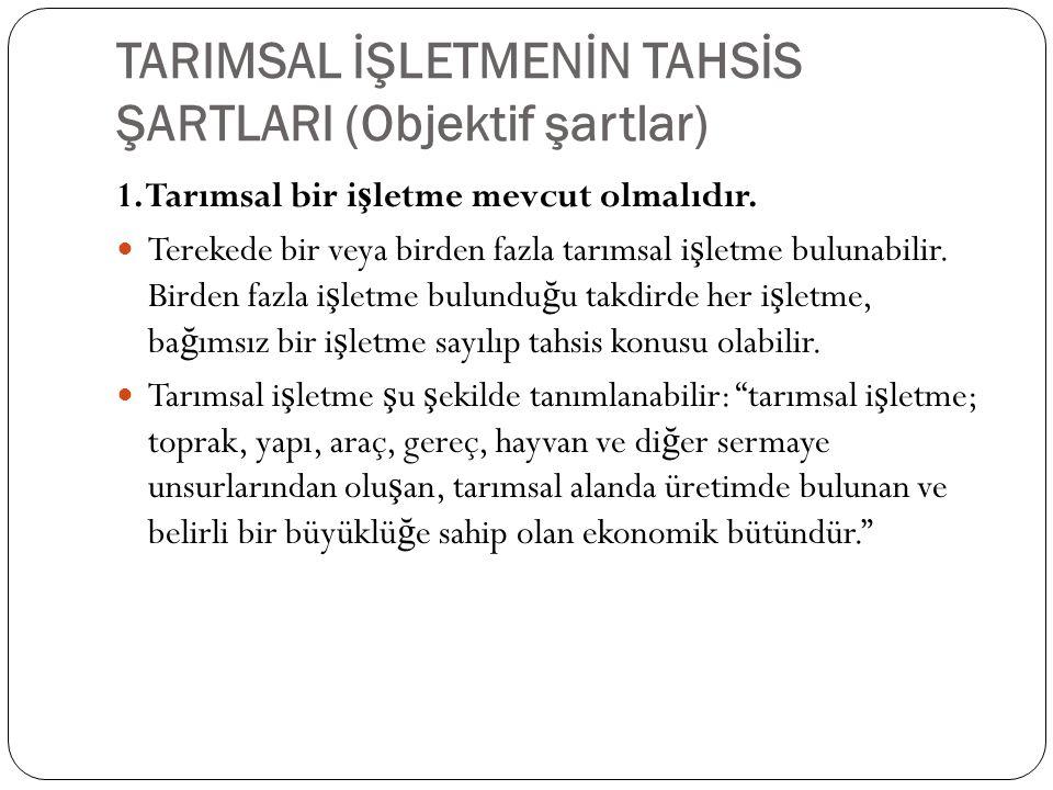 TARIMSAL İŞLETMENİN TAHSİS ŞARTLARI (Objektif şartlar)