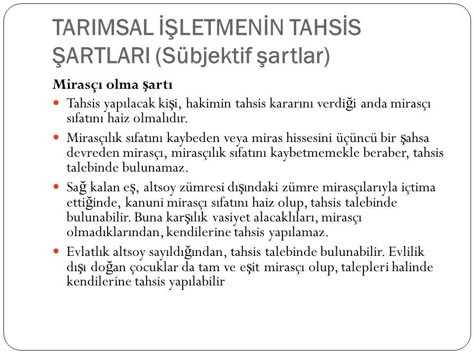 TARIMSAL İŞLETMENİN TAHSİS ŞARTLARI (Sübjektif şartlar)