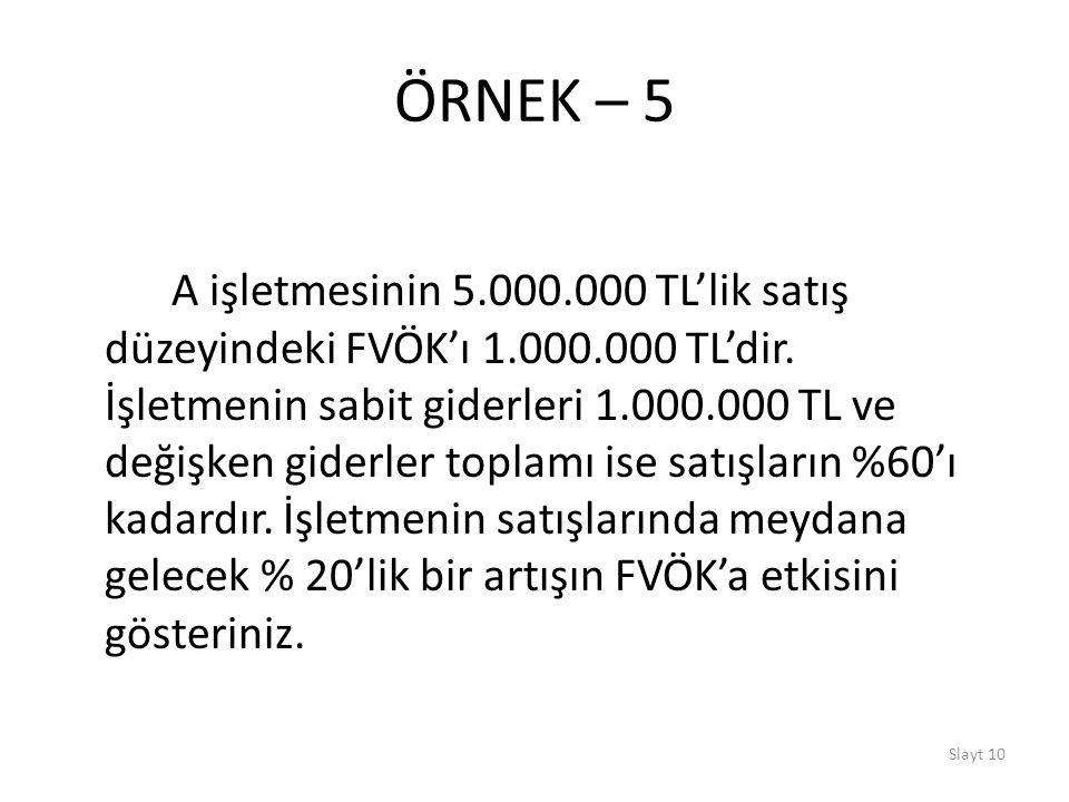 ÖRNEK – 5