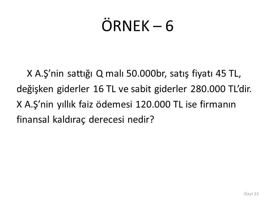 ÖRNEK – 6 X A.Ş'nin sattığı Q malı 50.000br, satış fiyatı 45 TL,