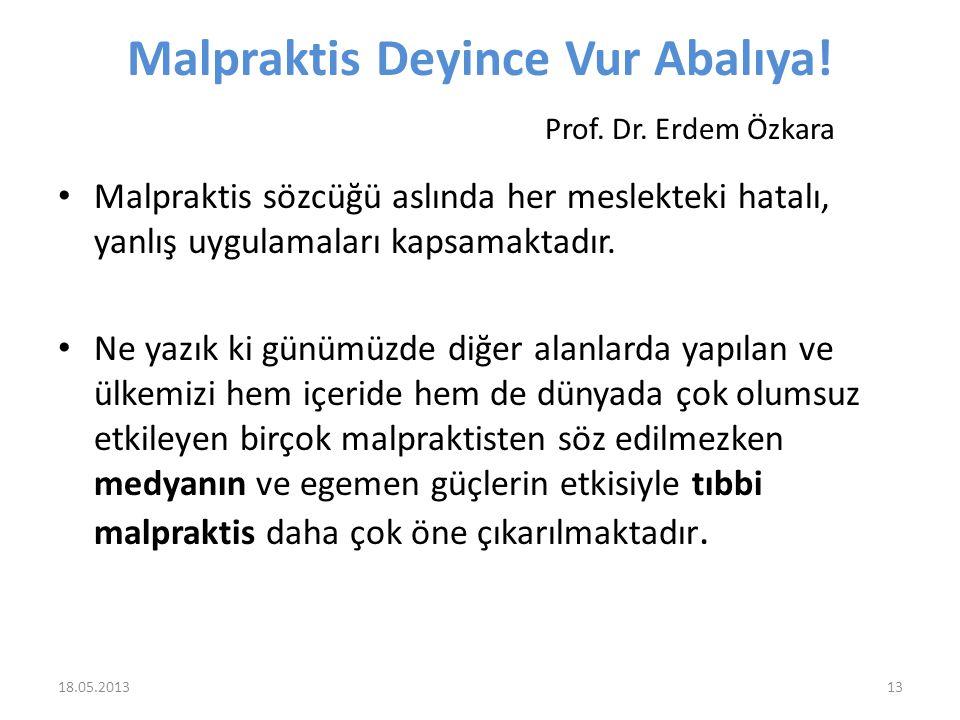Malpraktis Deyince Vur Abalıya! Prof. Dr. Erdem Özkara