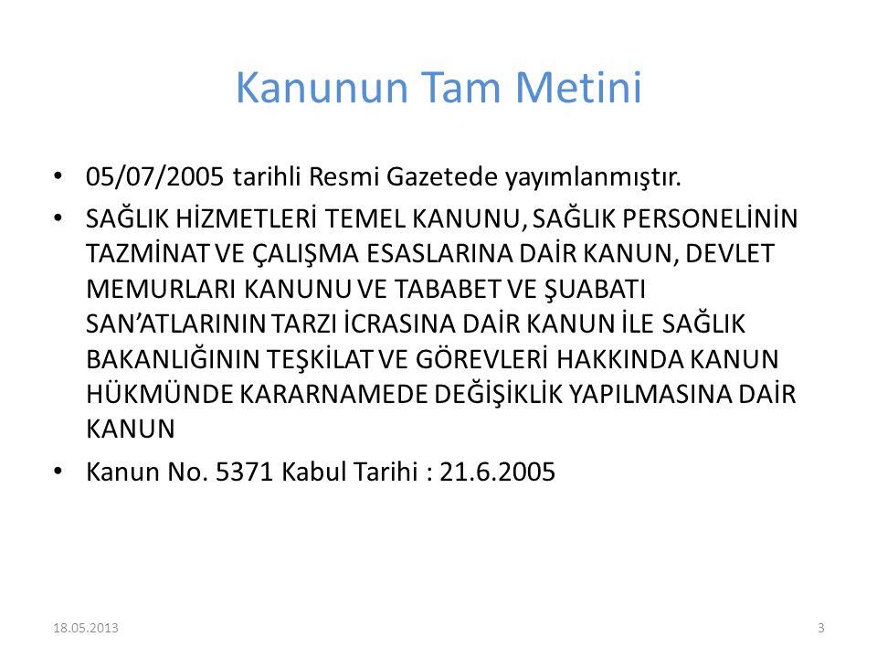 Kanunun Tam Metini 05/07/2005 tarihli Resmi Gazetede yayımlanmıştır.