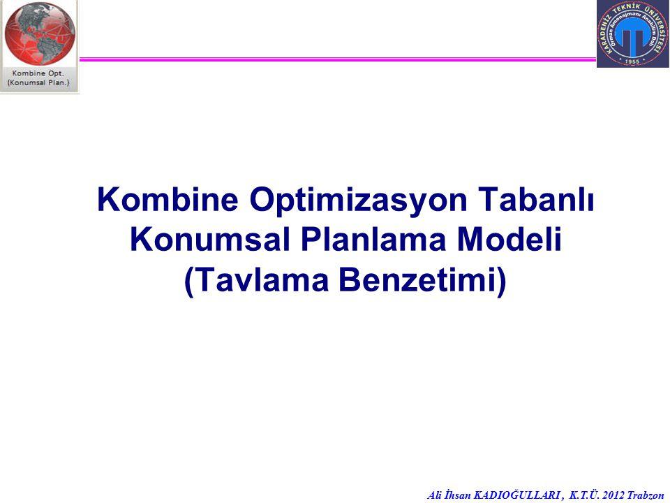 Kombine Optimizasyon Tabanlı Konumsal Planlama Modeli (Tavlama Benzetimi)