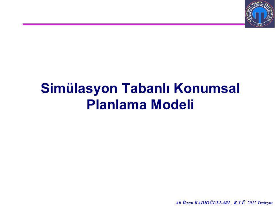 Simülasyon Tabanlı Konumsal Planlama Modeli