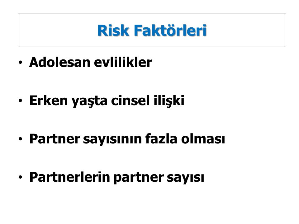 Risk Faktörleri Adolesan evlilikler Erken yaşta cinsel ilişki