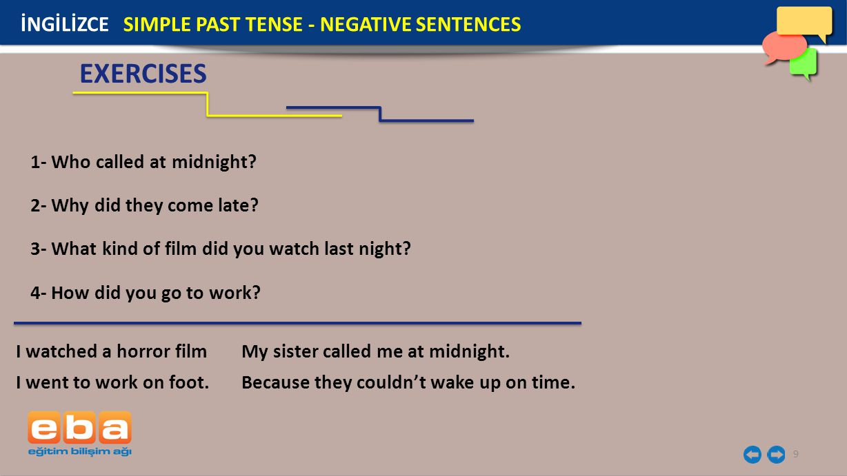 EXERCISES İNGİLİZCE SIMPLE PAST TENSE - NEGATIVE SENTENCES