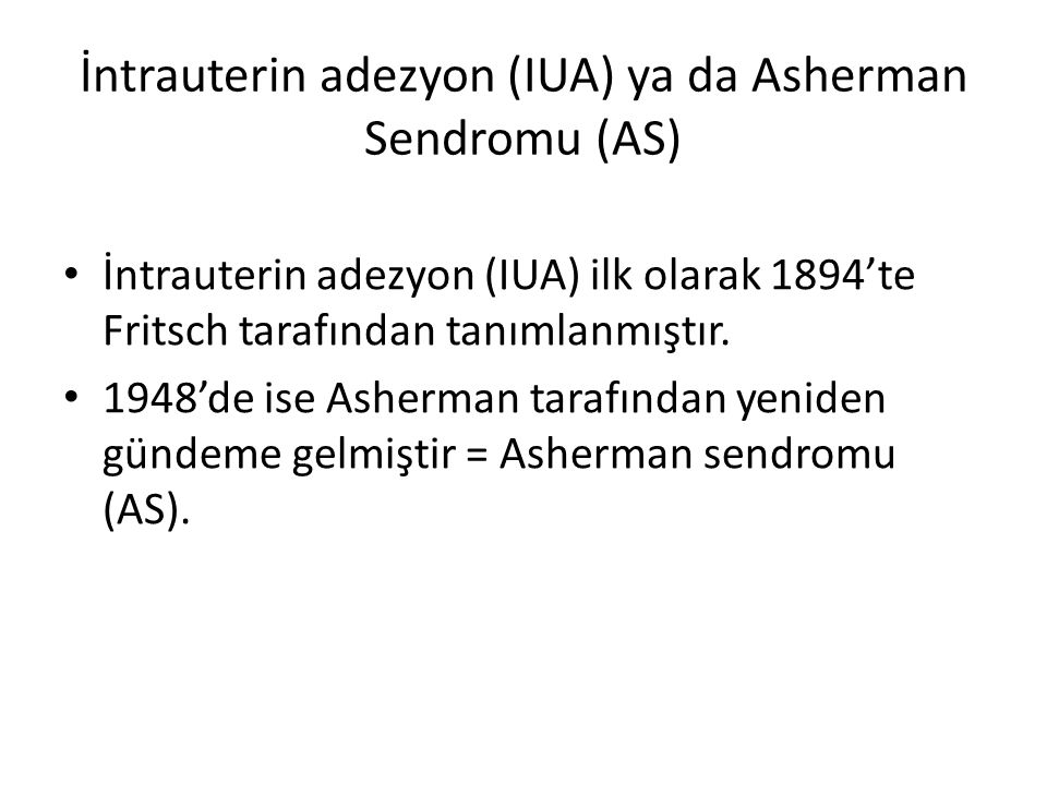 İntrauterin adezyon (IUA) ya da Asherman Sendromu (AS)