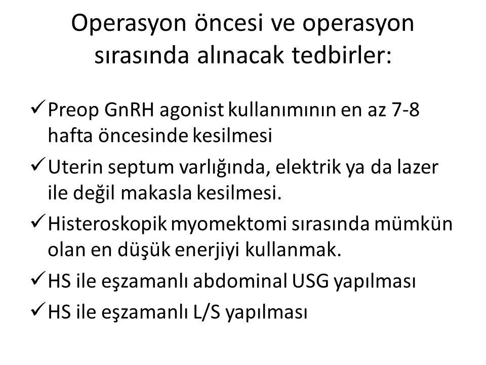 Operasyon öncesi ve operasyon sırasında alınacak tedbirler: