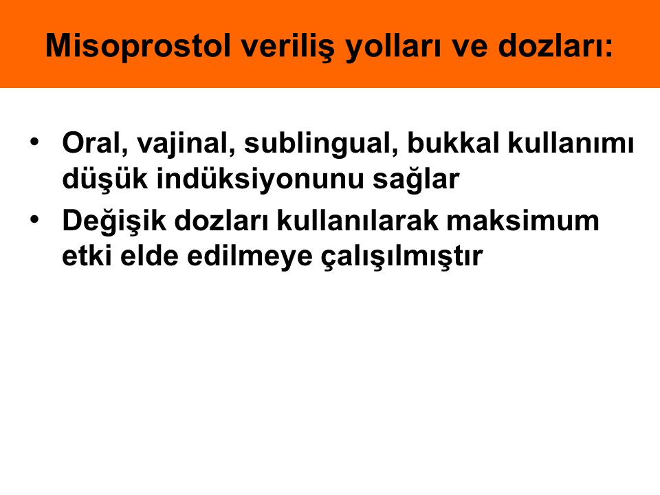 Misoprostol veriliş yolları ve dozları:
