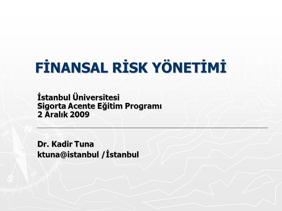 Dr. Kadir Tuna ktuna@istanbul /İstanbul