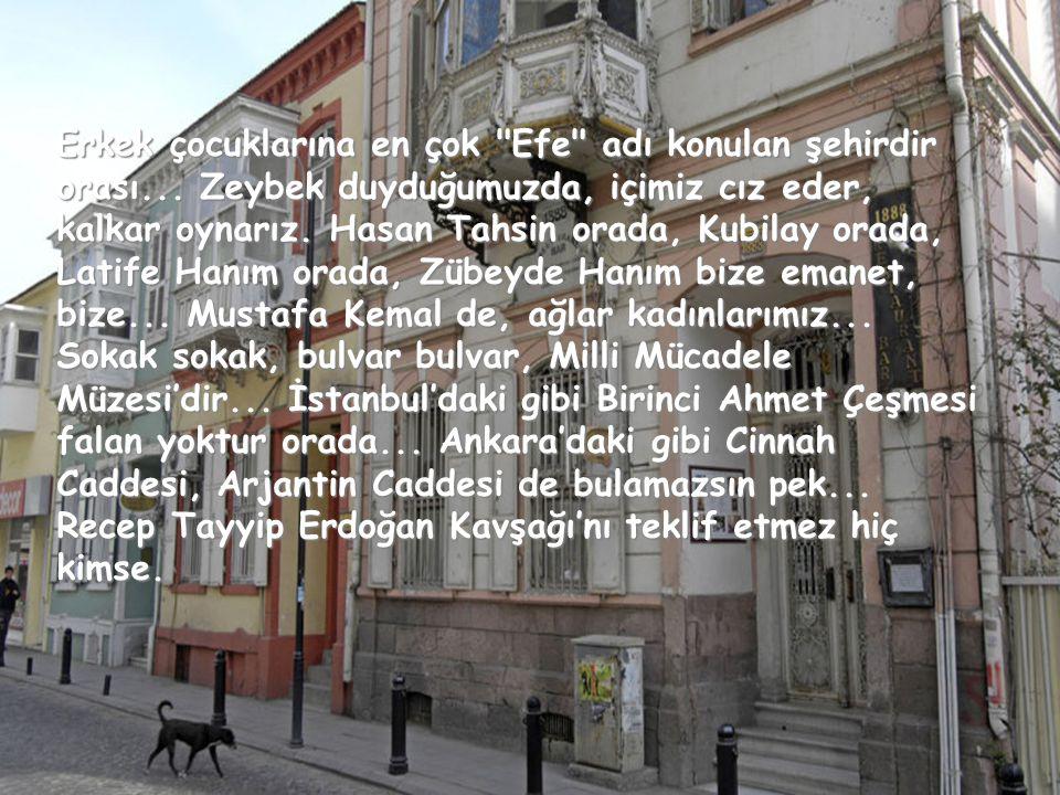Erkek çocuklarına en çok Efe adı konulan şehirdir orası