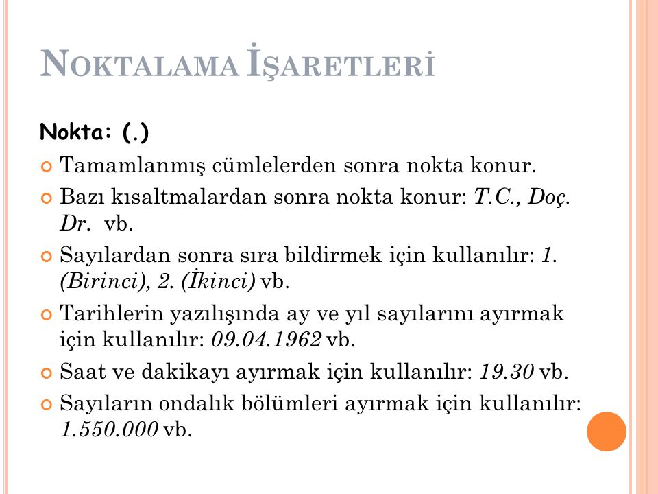 NOKTALAMA İŞARETLERİ Nokta: (.)