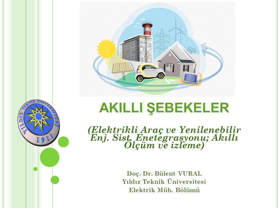Doç. Dr. Bülent VURAL Yıldız Teknik Üniversitesi Elektrik Müh. Bölümü
