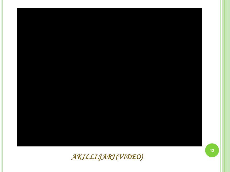 AKILLI ŞARJ (VIDEO)