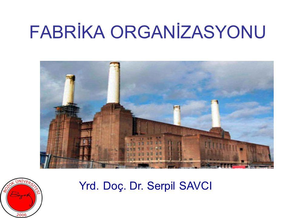FABRİKA ORGANİZASYONU