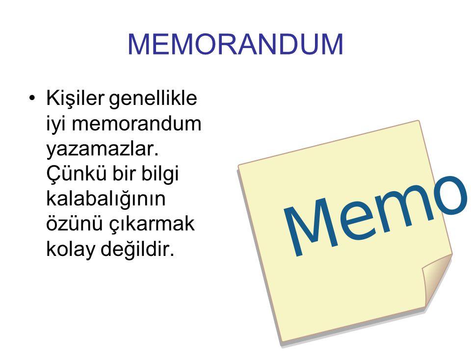 MEMORANDUM Kişiler genellikle iyi memorandum yazamazlar.