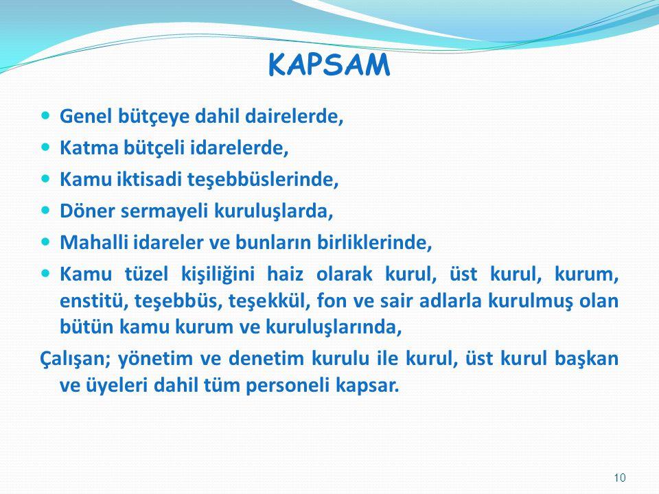 KAPSAM Genel bütçeye dahil dairelerde, Katma bütçeli idarelerde,