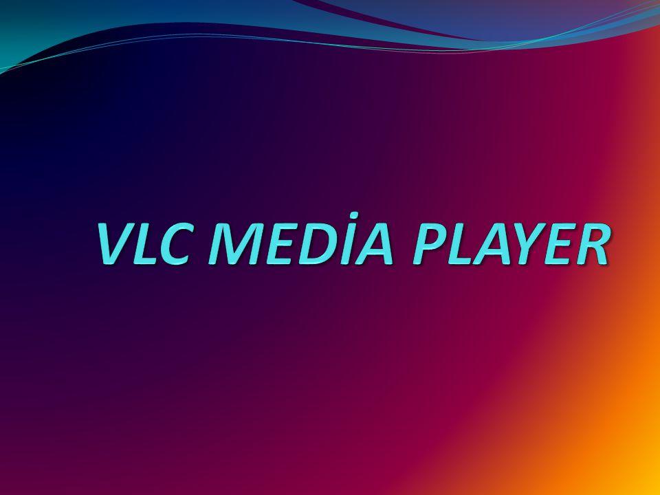 VLC MEDİA PLAYER