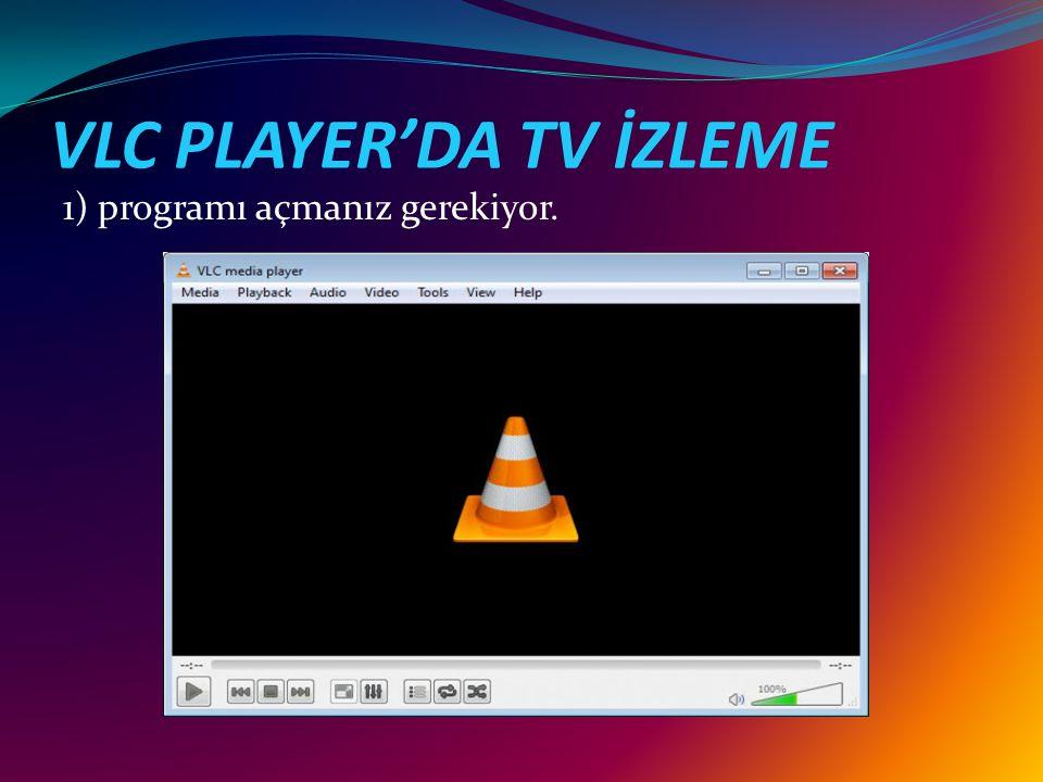 VLC PLAYER'DA TV İZLEME