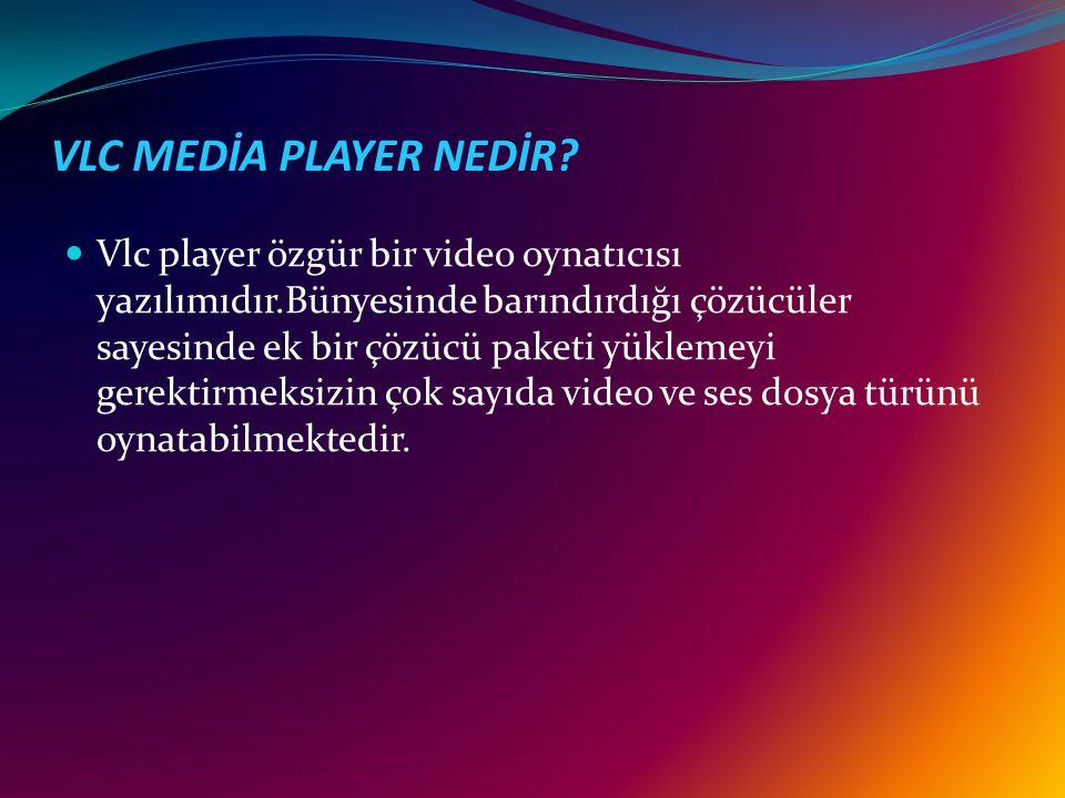 VLC MEDİA PLAYER NEDİR