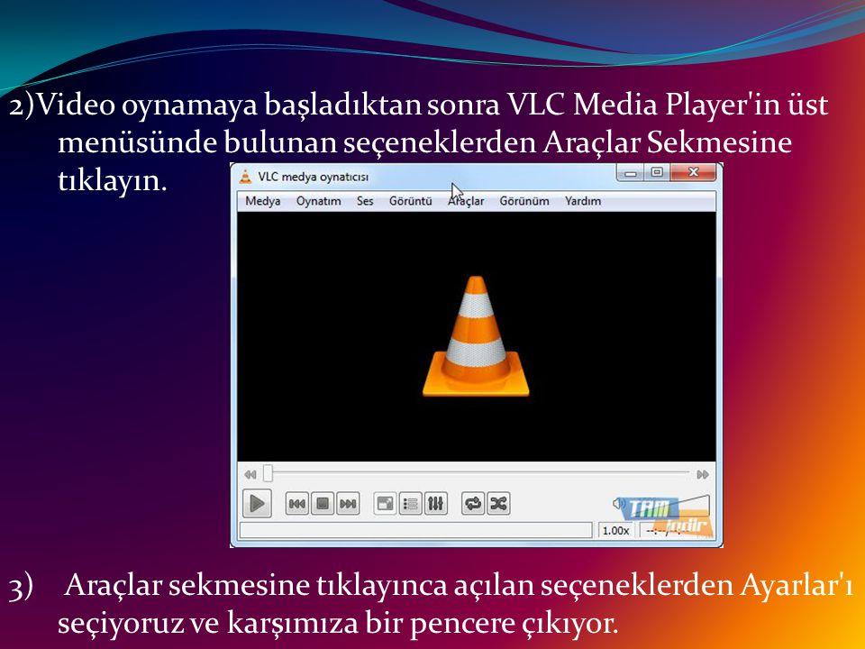 2)Video oynamaya başladıktan sonra VLC Media Player in üst menüsünde bulunan seçeneklerden Araçlar Sekmesine tıklayın.