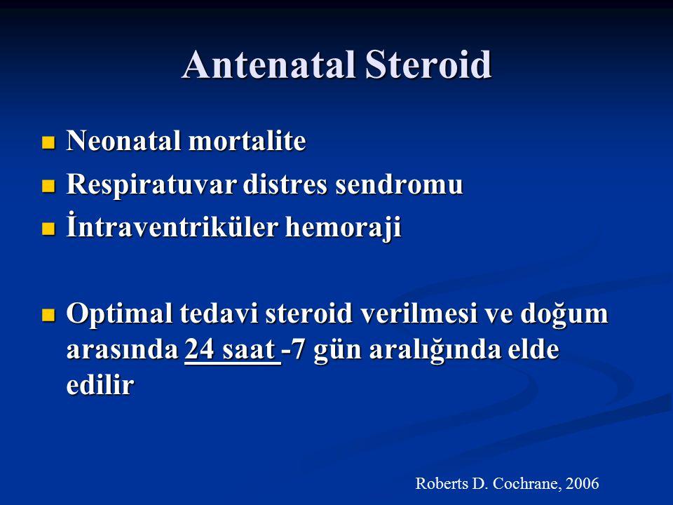 Antenatal Steroid Neonatal mortalite Respiratuvar distres sendromu